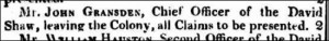John Gransden Chief Officer David Shaw 1819 'Classified Advertising', The Sydney Gazette and New South Wales Advertiser (NSW : 1803 - 1842), 4 December, p. 1. , viewed 07 Apr 2016, http://nla.gov.au/nla.news-article2179118